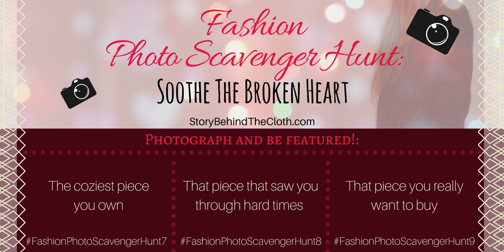 Fashion Photo Scavenger Hunt – Third Round: Soothe The Broken Heart – #FashionSelfLoveParty Game