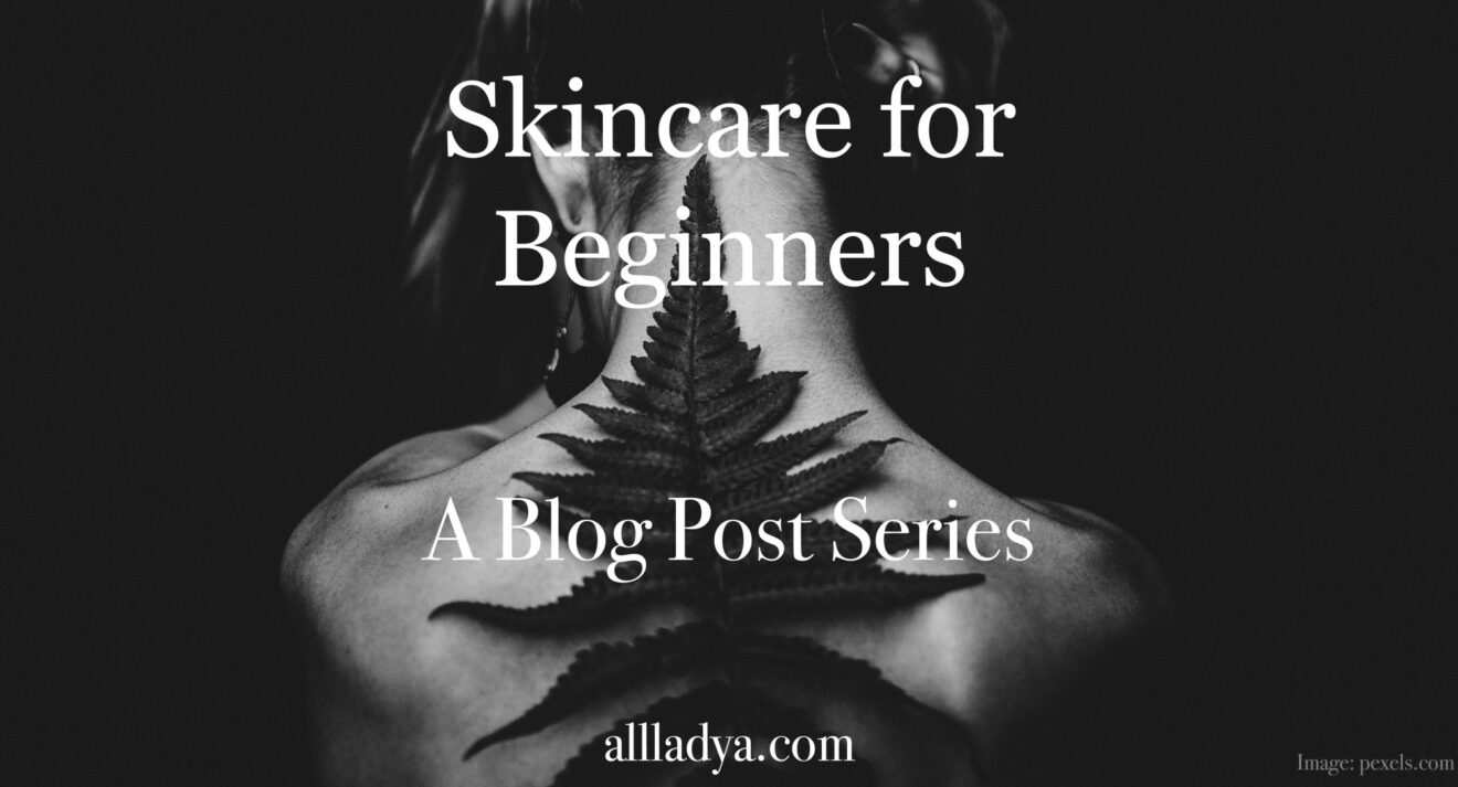 Skincare for Beginners Alix All Lady A