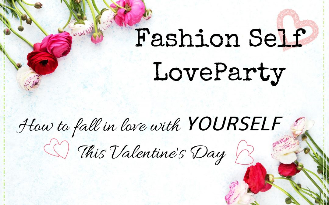 Fashion + Self Love Party: How To Fall In Love With Yourself This Valentine's Day!