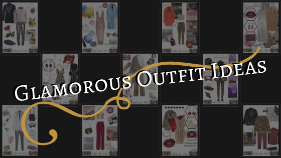 Glamorous Outfit Ideas
