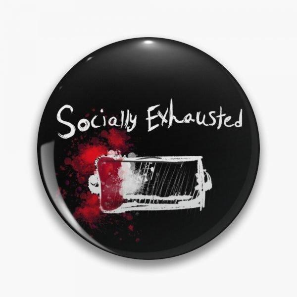 redbubble socially exhausted pin