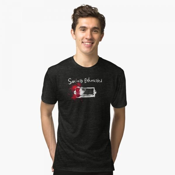 redbubble socially exhausted tri blend t shirt