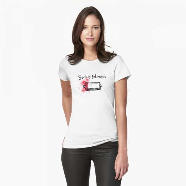 redbubble socially exhausted white fitted t shirt