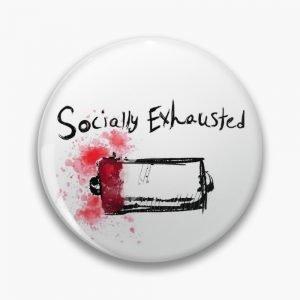 redbubble socially exhausted white pin